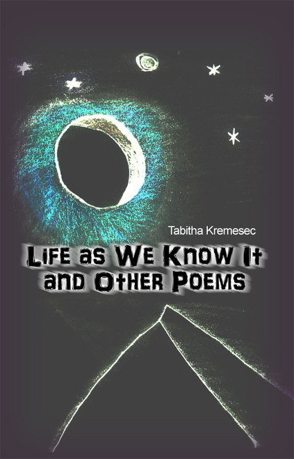 Life as We Know It and Other Poems