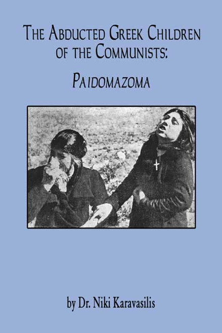 The Abducted Greek Children of the Communists: Paidomazoma