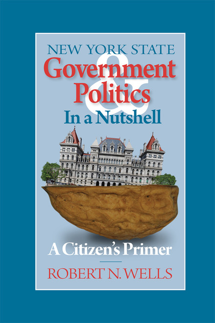 New York State Government and Politics in a Nutshell: A Citizen's Primer