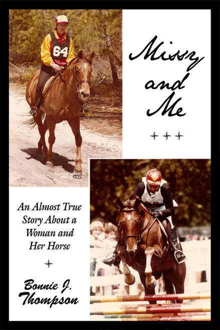 Missy and Me: An Almost True Story About a Woman and Her Horse