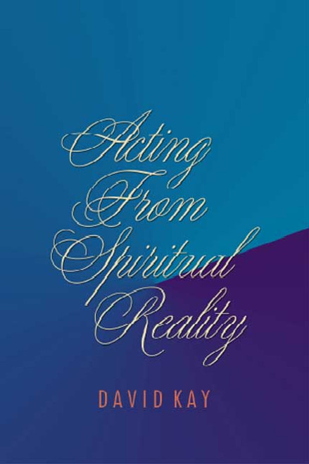 Acting from Spiritual Reality