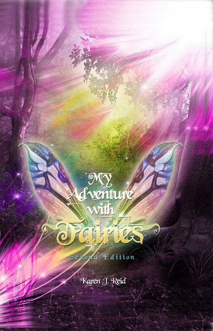 My Adventure with Fairies: Second Edition