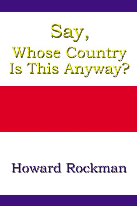 Say, Whose Country Is This Anyway?