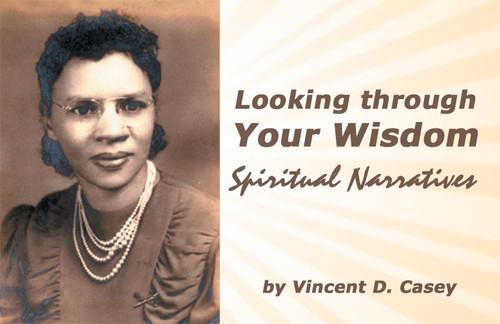 Looking through Your Wisdom: Spiritual Narratives