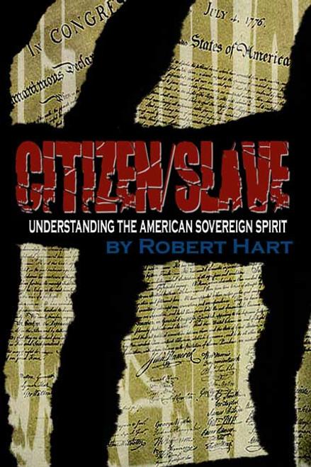 Citizen/Slave: Understanding the American Sovereign Spirit