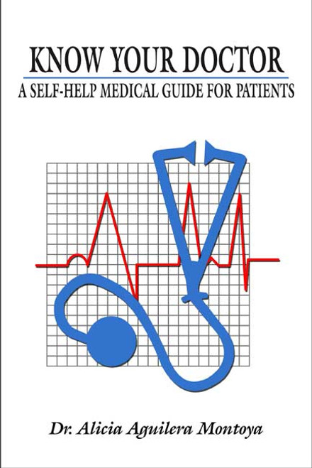 Know Your Doctor: A Self-Help Medical Guide for Patients