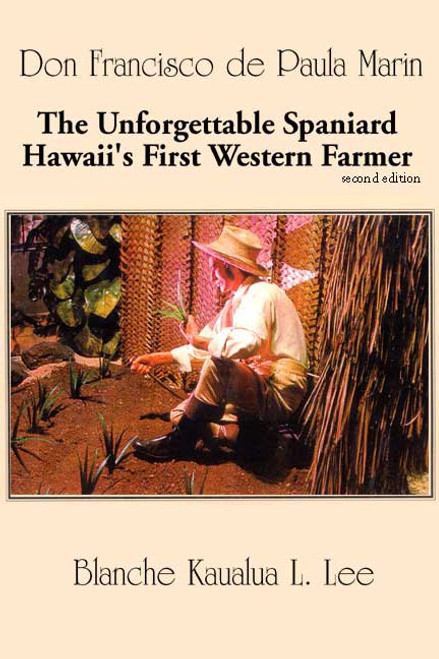 The Unforgettable Spaniard: Hawaii's First Western Farmer (Second Edition)