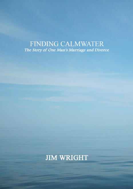 Finding Calmwater: The Story of One Man's Marriage and Divorce