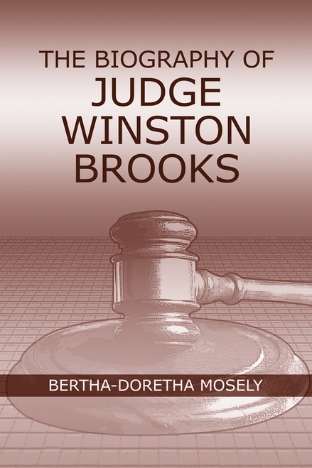 The Biography of Judge Winston Brooks