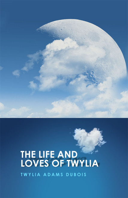 The Life and Loves of Twylia