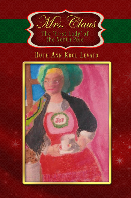 """Mrs. Claus: The """"First Lady"""" of the North Pole"""