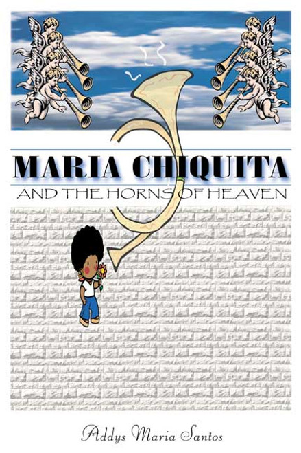 Maria Chiquita and the Horns of Heaven