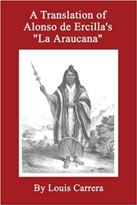 A Translation of Alonso de Ercilla's 'La Araucana'
