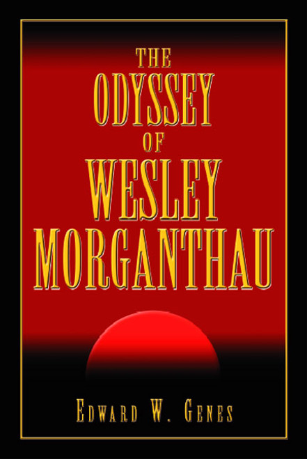 The Odyssey of Wesley Morganthau