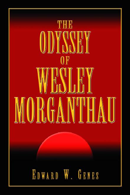 The Odyssey of Wesley Morganthau
