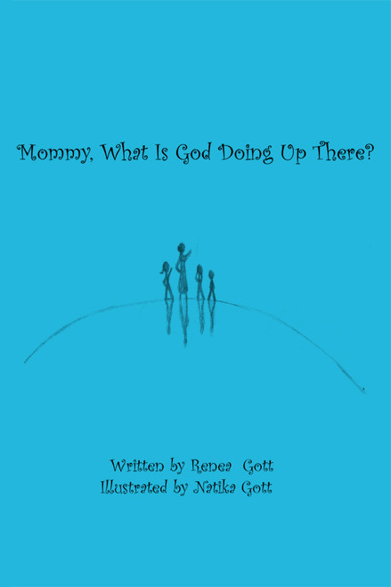 Mommy, What Is God Doing Up There?