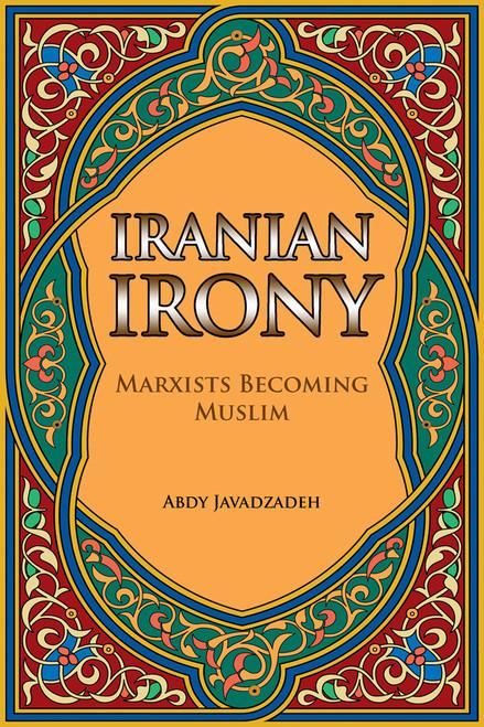 Iranian Irony: Marxists Becoming Muslims