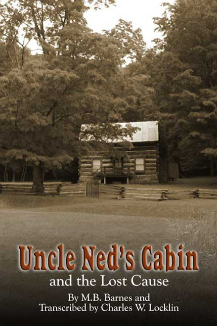 Uncle Ned's Cabin and The Lost Cause