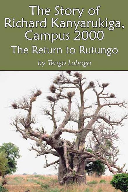The Story of Richard Kanyarukiga, Campus 2000: The Return of Rutungo