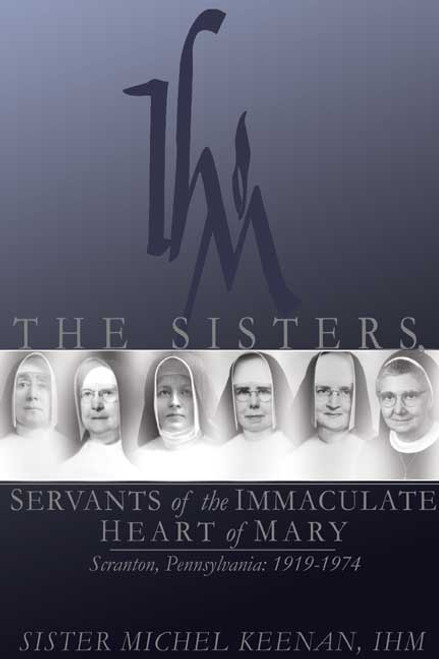 The Sisters, Servants of the Immaculate Heart of Mary, Scranton, Pennsylvania: 1919-1974