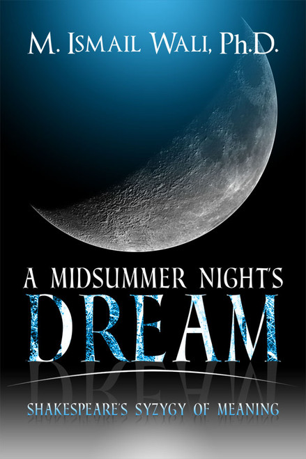 A Midsummer Night's Dream: Shakespeare's Syzygy of Meaning