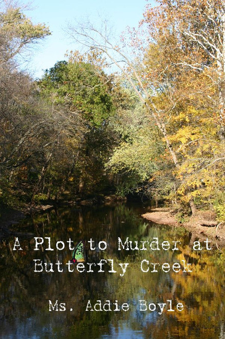 A Plot to Murder at Butterfly Creek