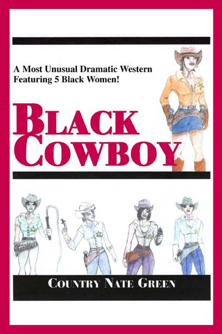 Black Cowboy: A Most Unusual Dramatic Western Featuring 5 Black Women!
