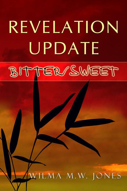 Revelation Update: Bitter/Sweet