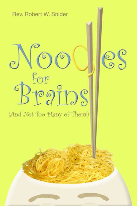 Noodles for Brains...  (And Not Too Many of Them!)