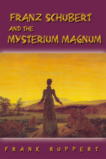 Franz Schubert and the Mysterium Magnum