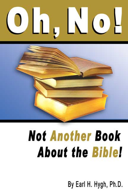 Oh, No! Not Another Book about the Bible!