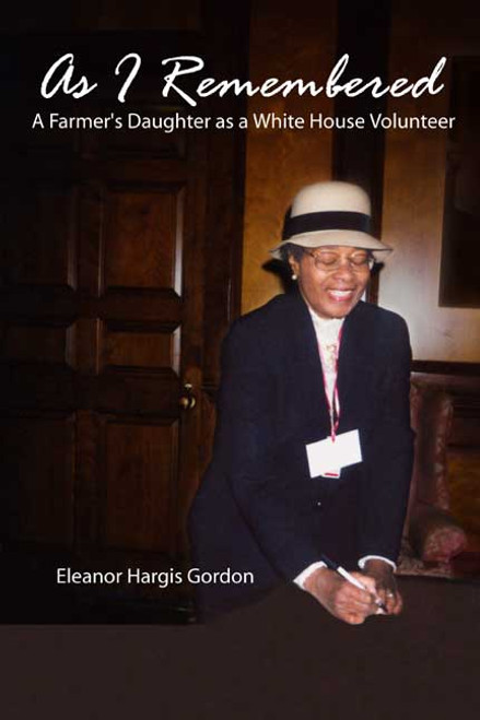 As I Remembered: A Farmer's Daughter as a White House Volunteer