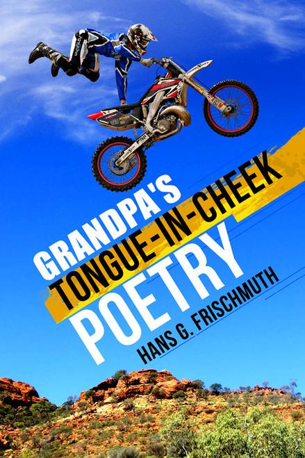 Grandpa's Tongue-in-Cheek Poetry