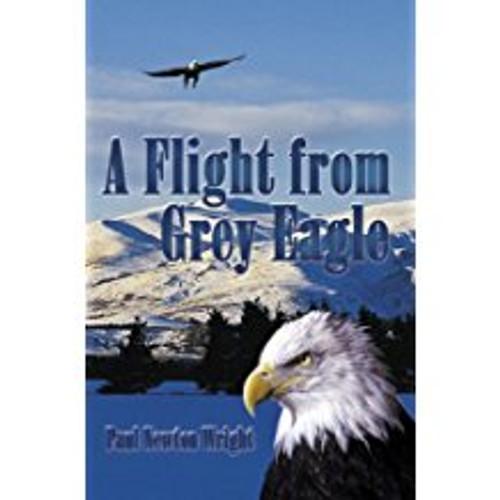 A Flight from Grey Eagle