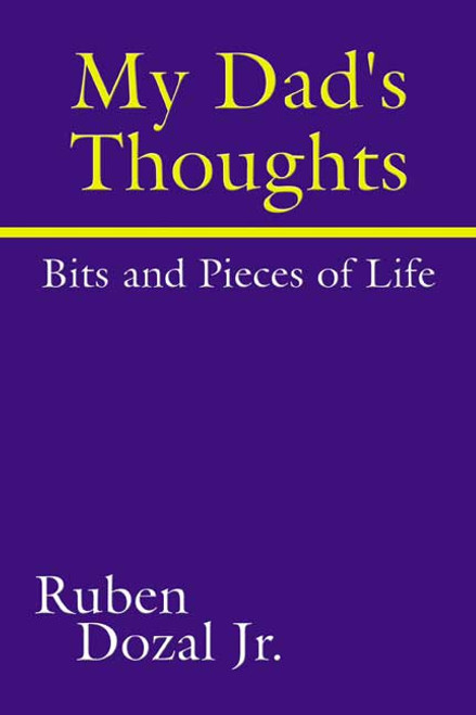 My Dad's Thoughts: Bits and Pieces of Life