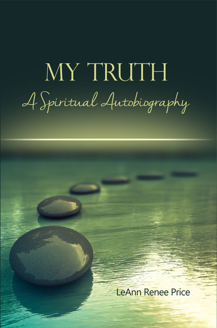 My Truth A Spiritual Autobiography