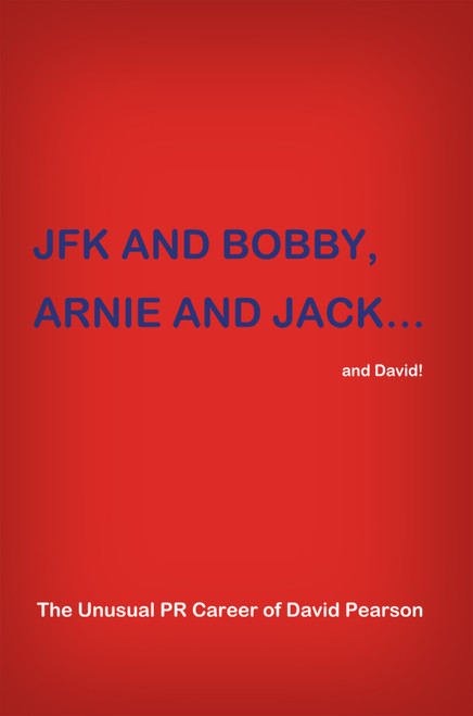 JFK and BOBBY, ARNIE and JACK…and David!