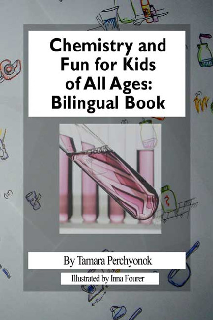 Chemistry and Fun for Kids of All Ages: Bilingual Book
