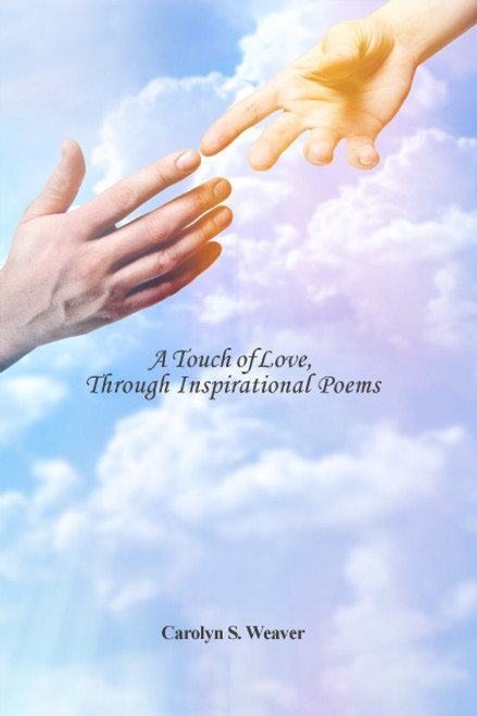 A Touch of Love, Through Inspirational Poems