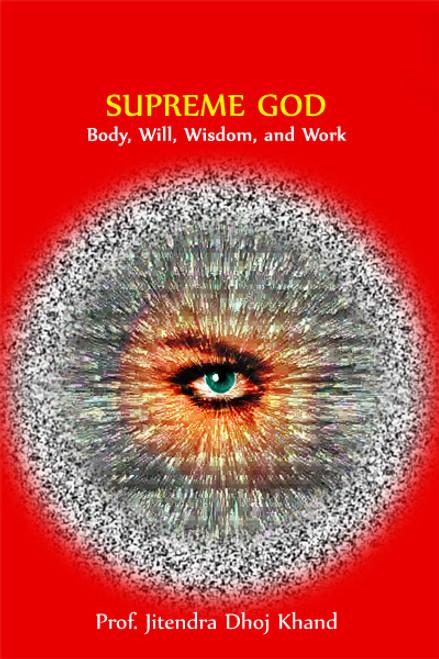 Supreme God: Body, Will, Wisdom, and Work