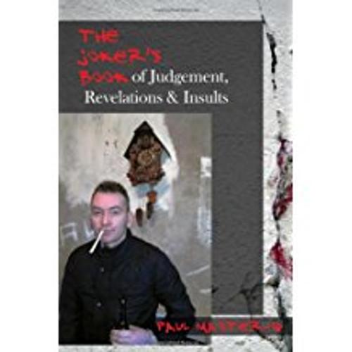 The Joker's Book of Judgement, Revelations & Insults