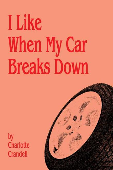 I Like When My Car Breaks Down