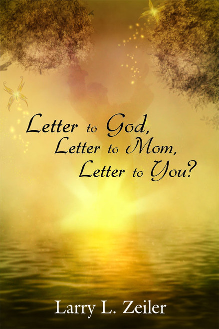 Letter to God, Letter to Mom, Letter to You?