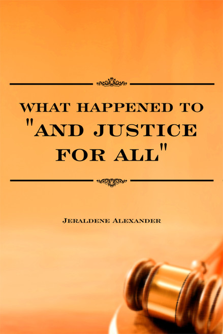 """What Happened to """"And Justice For All"""""""