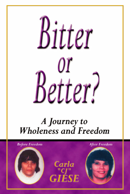 Bitter or Better? A Journey to Wholeness and Freedom