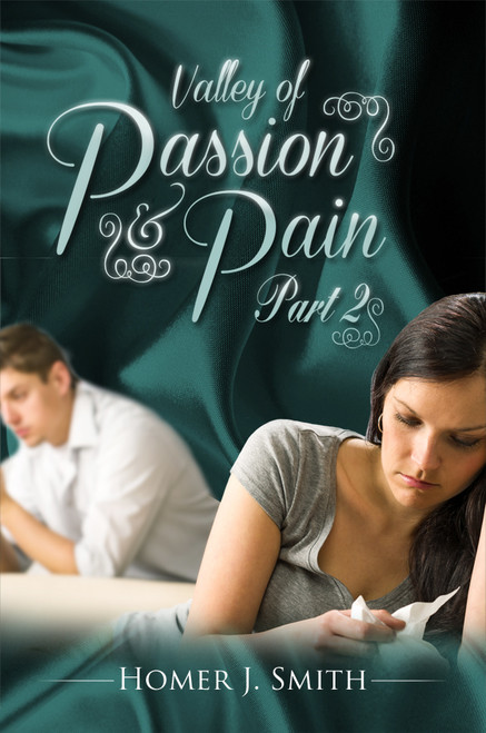 Valley of Passion & Pain: Part 2