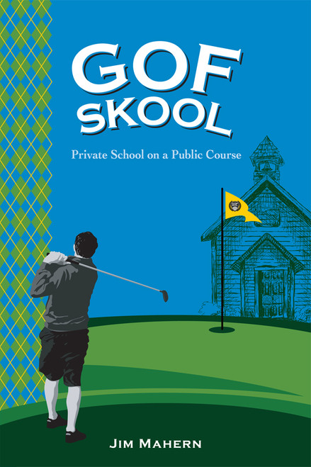 Gof Skool: Private School on a Public Course