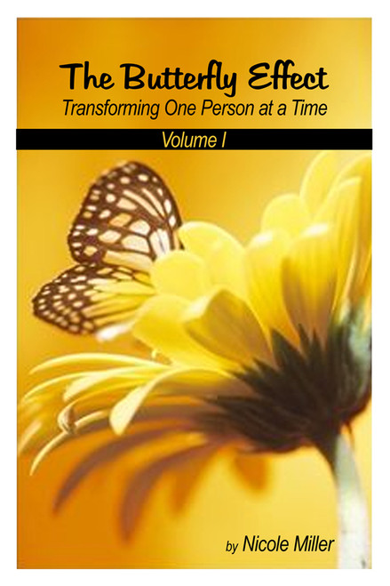 The Butterfly Effect: Transforming One Person at a Time, Vol. I