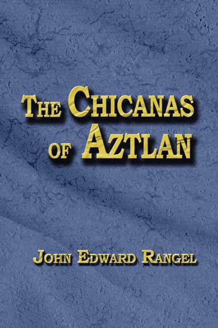 The Chicanas of Aztlan