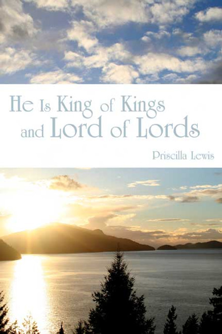 He Is King of Kings and Lord of Lords